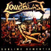 Loudblast - Sublime Dementia