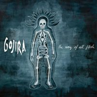 Gojira - The Way of all Flesh