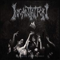 Incantation - Vanquish in vengeance